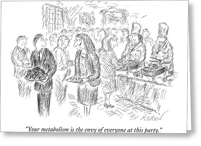 Your Metabolism Is The Envy Of Everyone At This Greeting Card by Edward Koren