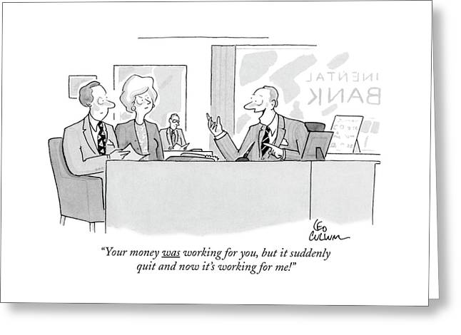 Your Money Was Working Greeting Card
