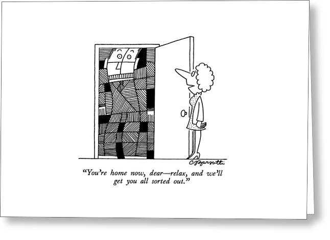 You're Home Now Greeting Card by Charles Barsotti