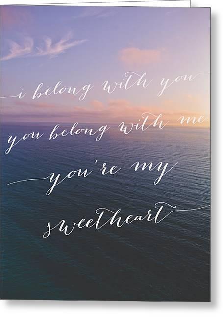 You're My Sweetheart Greeting Card by Ariane Moshayedi