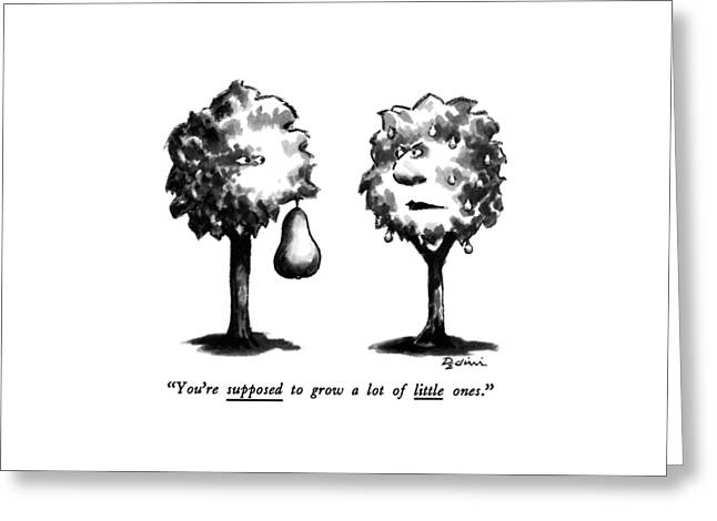 You're Supposed To Grow A Lot Of Little Ones Greeting Card by Eldon Dedini