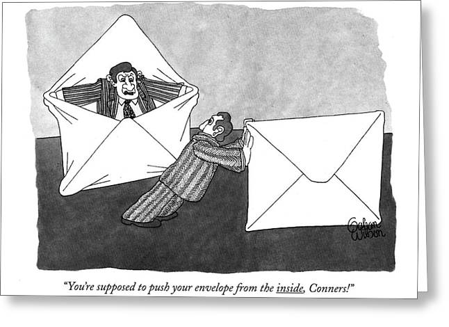 You're Supposed To Push Your Envelope Greeting Card by Gahan Wilson