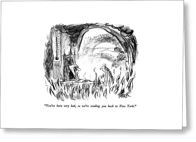 You've Been Very Bad Greeting Card by Robert Weber
