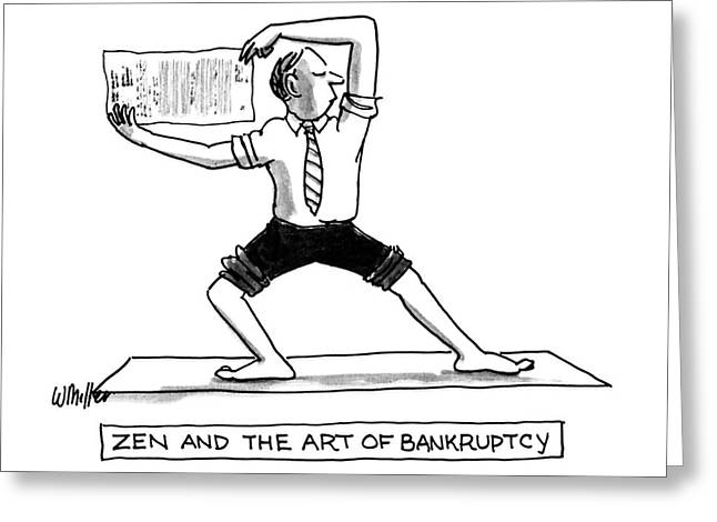 Zen And The Art Of Bankruptcy Greeting Card by Warren Mille