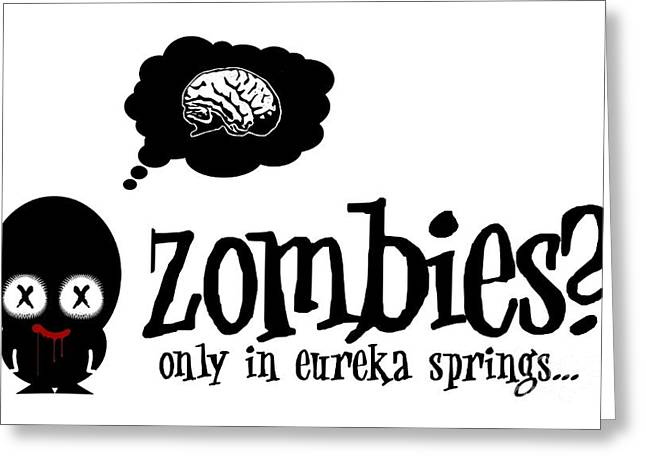 Zombies In Eureka Springs Greeting Card