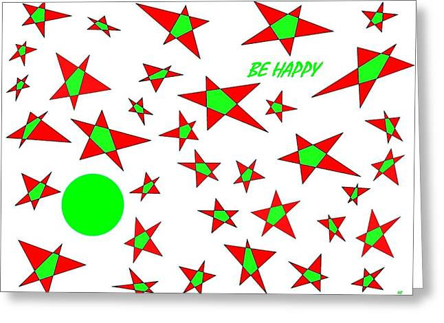 Be Happy Greeting Card by Will Borden