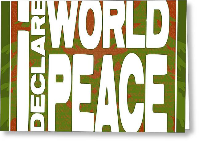I Declare World Peace Seasons Greeting Card Greeting Card by RC Gelber
