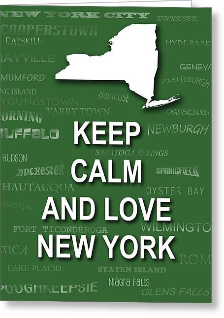 Keep Calm And Love New York State Map City Typography Greeting Card
