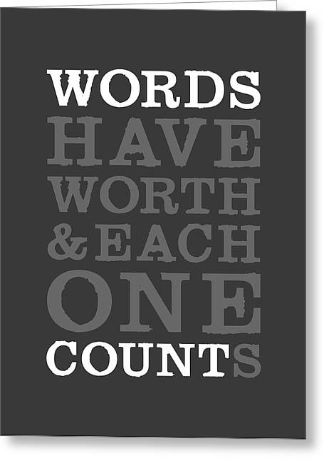 Words Count Greeting Card by Megan Romo