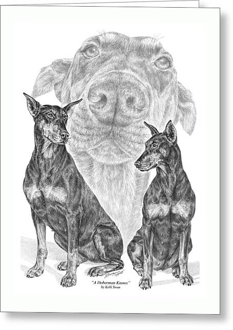 A Doberman Knows - Dobe Pinscher Art Print Greeting Card