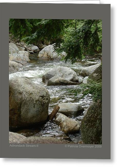 Greeting Card featuring the photograph Adirondack Stream-ii by Patricia Overmoyer