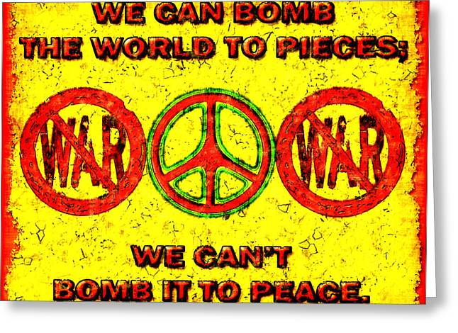 Anti-war Slogan Greeting Card by David G Paul