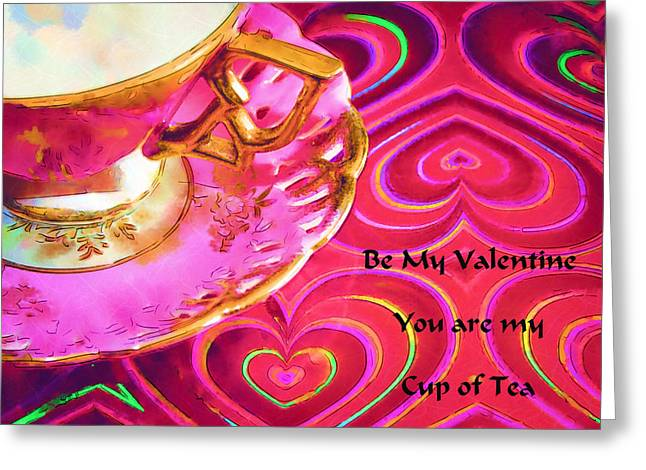 Be My Valentine You Are My Cup Of Tea Greeting Card by Kathy Clark