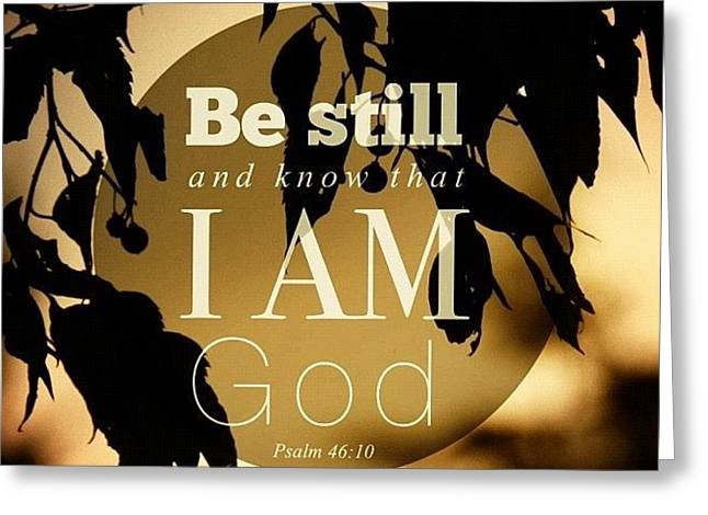 ✨be Still And Know That I Am God Greeting Card