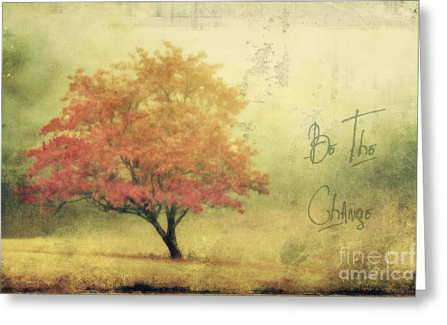 Be The Change Greeting Card by Darren Fisher