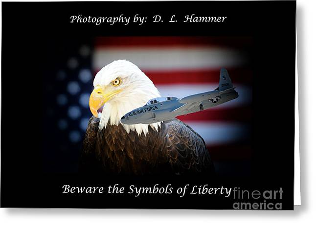 Beware The Symbols Of Liberty Greeting Card by Dennis Hammer