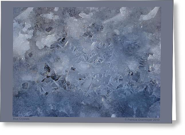 Greeting Card featuring the photograph Blue Crystals by Patricia Overmoyer