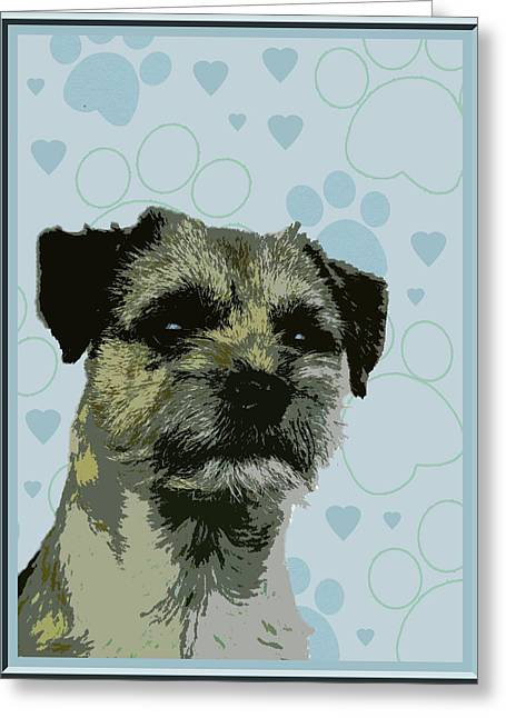 Border Terrier Greeting Card by One Rude Dawg Orcutt