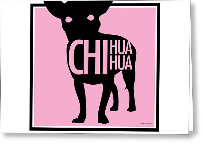 Chihuahua Pink Greeting Card by Geoff Strehlow