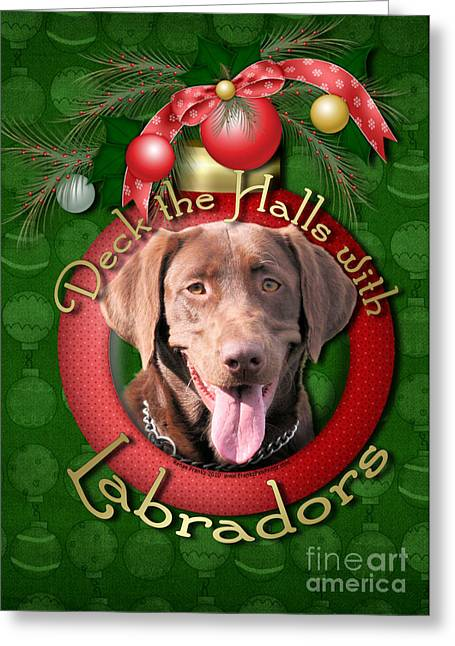 Christmas - Deck The Halls With Labrador S Greeting Card by Renae Laughner
