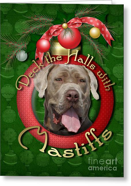 Christmas - Deck The Halls With Mastiffs Greeting Card by Renae Laughner