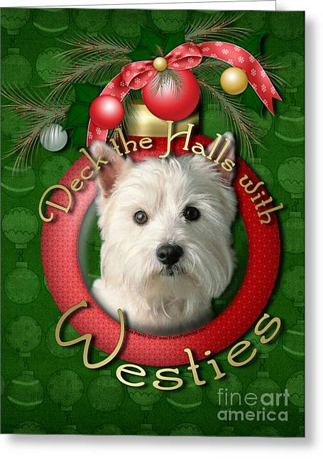 Christmas - Deck The Halls With Westies Greeting Card by Renae Laughner