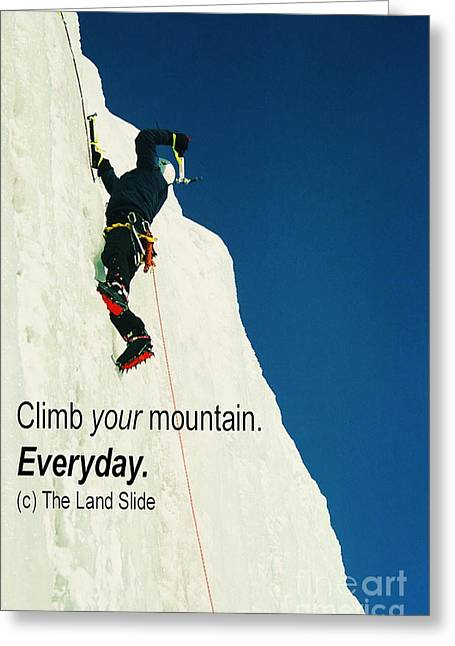 Climb Your Mountain. Everyday. Greeting Card by Ronnie Glover