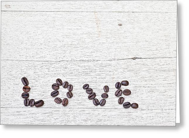 Coffee Beans And Word Of Love Greeting Card by Chavalit Kamolthamanon