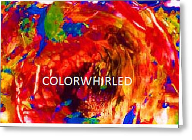 Colorwhirled Greeting Card by Dan Cope