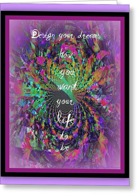 Design Your Dreams Greeting Card by Michelle Frizzell-Thompson
