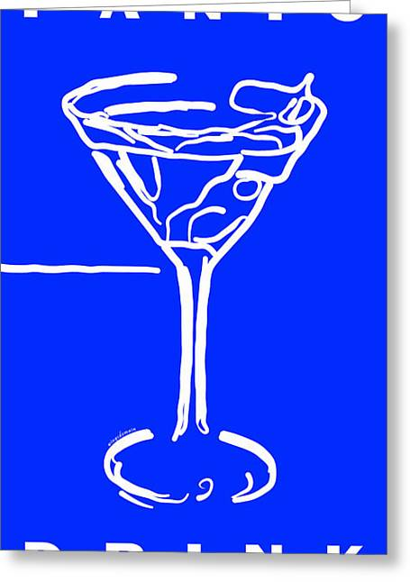 Do Not Panic - Drink Martini - Blue Greeting Card by Wingsdomain Art and Photography