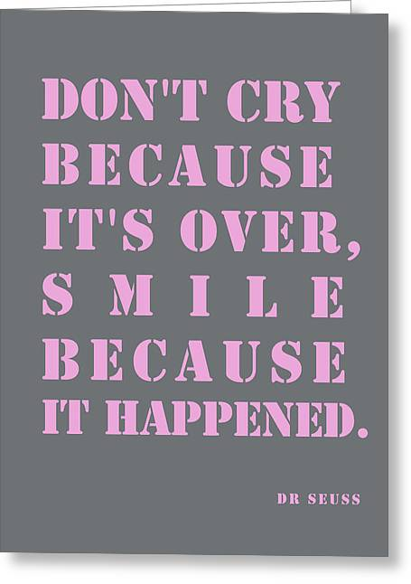 Dont Cry - Smile - Dr Seuss Greeting Card