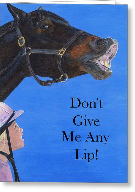 Don't Give Me Any Lip Greeting Card