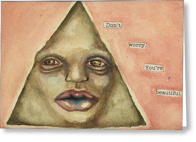 Don't Worry. You're Beautiful. Greeting Card by David  Nixon