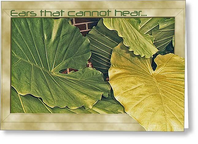 Ears That Cannot Hear... Greeting Card by Larry Bishop