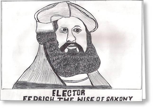 Elector Fedrich The Wise Of Saxony Greeting Card by Ademola kareem oshodi