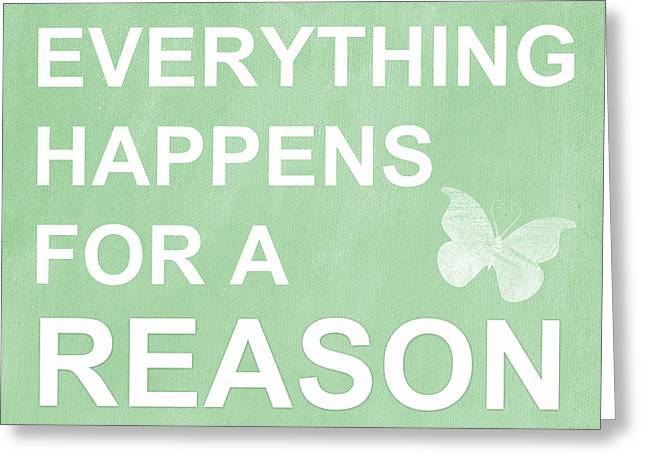 Everything For A Reason Greeting Card by Linda Woods