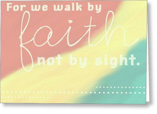 For We Walk By Faith, Not By Sight. 2 Greeting Card
