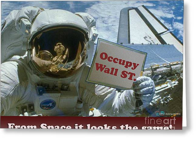 From Space It Looks The Same Occupy Wall St. Greeting Card by DeZengo Moore