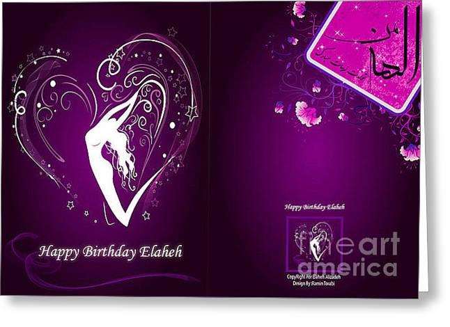 Happy Birthday Elaheh Greeting Card by Ramin Torabi