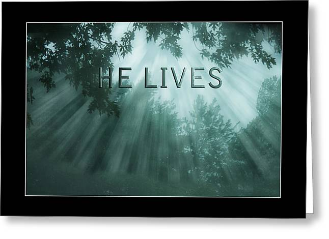 He Lives Greeting Card by Trudy Wilkerson