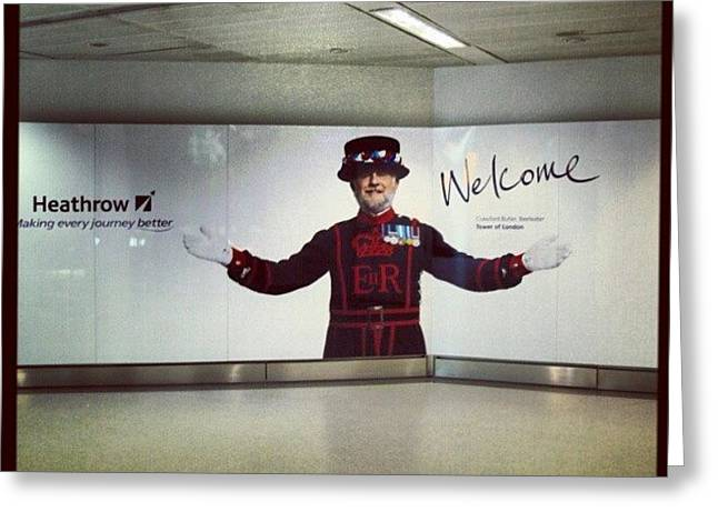 #heathrow #airport #london #welcome Greeting Card