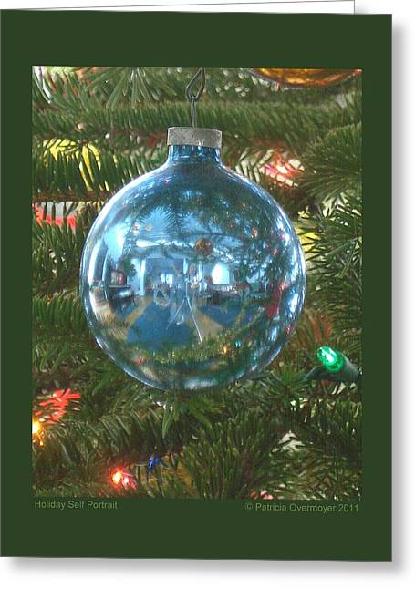 Greeting Card featuring the photograph Holiday Self Portrait by Patricia Overmoyer