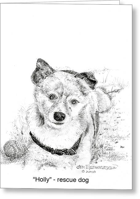 Greeting Card featuring the drawing Holly Rescue Dog by Jim Hubbard