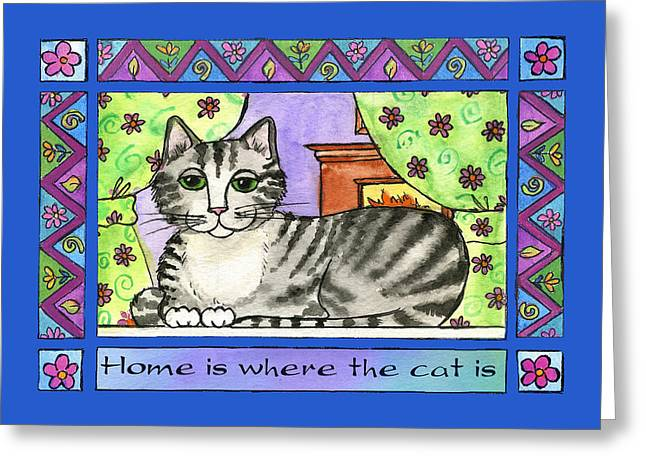 Home Is Where The Cat Is  Greeting Card by Pamela  Corwin
