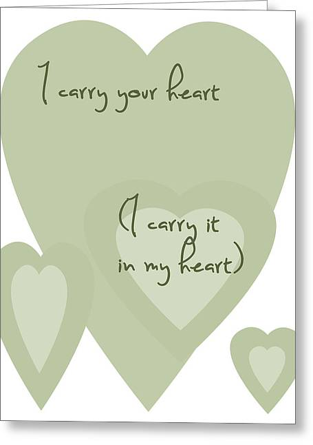 I Carry Your Heart I Carry It In My Heart - Pale Greens Greeting Card by Georgia Fowler