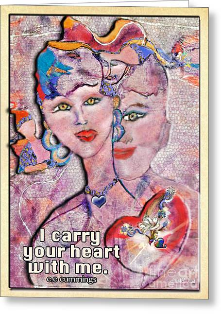 I Carry Your Heart With Me Greeting Card