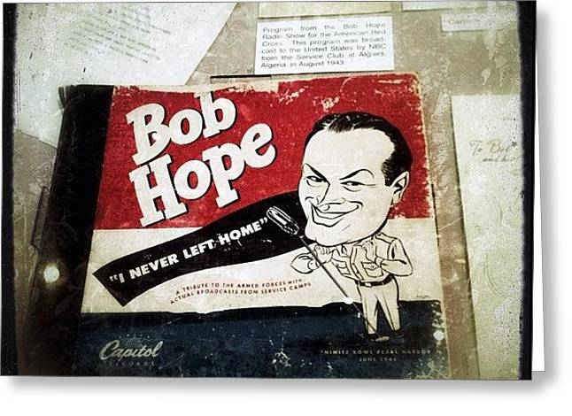 i Never Left Home By Bob Hope: His Greeting Card by Natasha Marco
