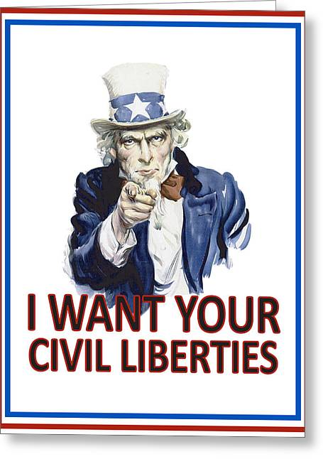 I Want Your Civil Liberties Greeting Card by Matt Greganti