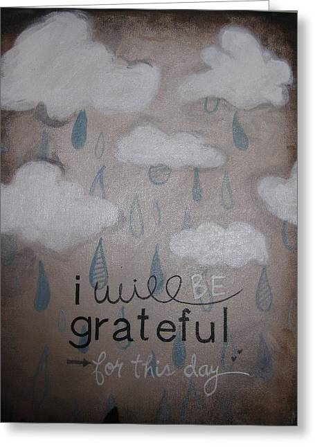 I Will Be Grateful Greeting Card by Salwa  Najm